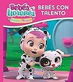 Bebés Con Talento (BEBÉS LLORONES LÁGRIMAS MÁGICAS)