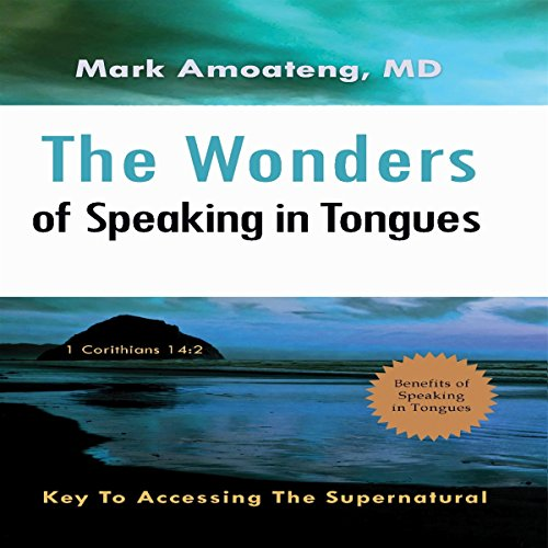 The Wonders of Speaking in Tongues audiobook cover art