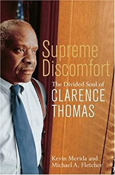 Supreme Discomfort: The Divided Soul of Clarence Thomas by [Kevin Merida, Michael Fletcher]