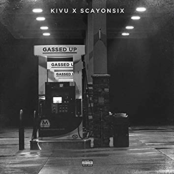 Gassed up (feat. Scayonsix)