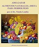 Aldegazar, alimentos naturales y dieta para perder peso por el Dr. Nicola Lembo: ¡Puedes perder peso incluso comiendo!