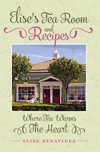 Elise's Tea Room and Recipes: Where Tea Warms The Heart (English Edition)