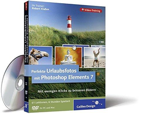 Perfekte Urlaubsfotos mit Photoshop Elements 7 - Das Video-Training auf DVD (Galileo Design)