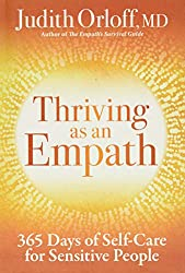 Thriving as an Empath by Judith Orloff
