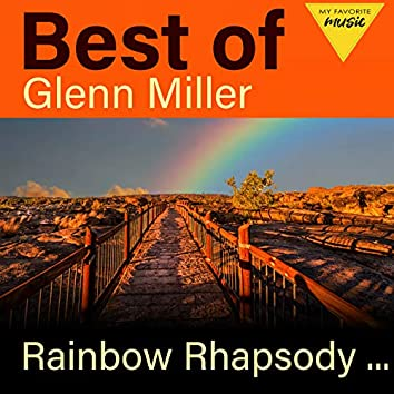 Rainbow Rhapsody - Best of Glenn Miller