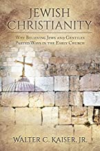 Jewish Christianity: Why Believing Jews and Gentiles Parted Ways in the Early Church