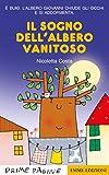 Il sogno dell'albero vanitoso. Ediz. a colori