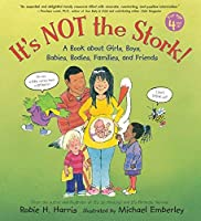 It's Not the Stork!: A Book About Girls, Boys, Babies, Bodies, Families and Friends (The Family Library) by Robie H. Harris(2006-07-25)