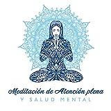 Meditación de Atención plena y Salud Mental: Conciencia Corporal