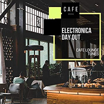 Electronica Day Out - Cafe Lounge Tunes