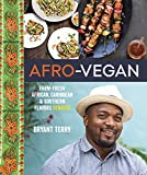 Terry, B: Afro-Vegan: Farm-Fresh African, Caribbean, and Southern Flavors Remixed