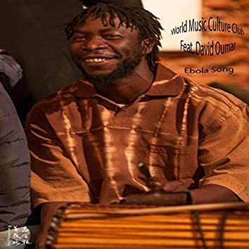 Ebola Song (feat. Oumar David)