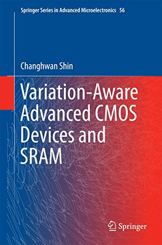Variation-Aware Advanced CMOS Devices and SRAM (Springer Series in Advanced Microelectronics)