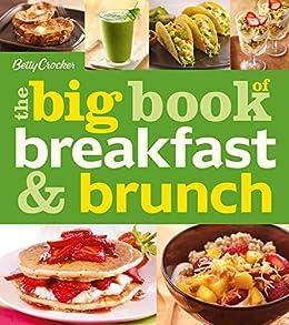 Betty Crocker: The Big Book of Breakfast and Brunch (Betty Crocker Big Books) by [Betty Crocker]