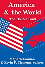 America and the World: The Double Bind: Volume 9, Peace and Policy (Toda Institute Book Series on Global Peace and Policy)