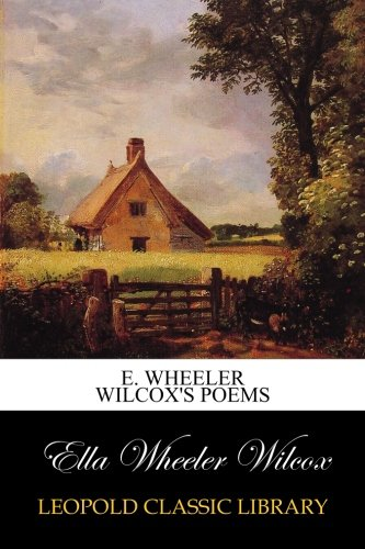 E. Wheeler Wilcox's Poems