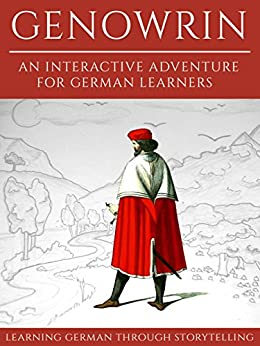 [André Klein, Sanja Klein]のLearning German Through Storytelling: Genowrin - An Interactive Adventure For German Learners (Aschkalon 1) (German Edition)
