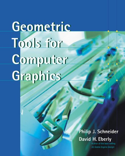 Geometric Tools for Computer Graphics (The Morgan Kaufmann Series in Computer Graphics) (English Edition)