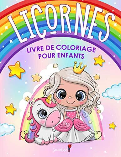 Licornes - Livre de Coloriage pour Enfants: Plus de 50 pages à colorier avec de belles et affectueuses licornes! (Cadeaux pour enfants, grand format)