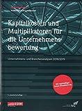 Kapitalkosten und Multiplikatoren für die Unternehmensbewertung: Unternehmens- und Branchenanalysen 2018