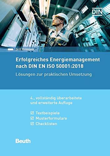 Erfolgreiches Energiemanagement nach DIN EN ISO 50001:2018: Lösungen zur praktischen Umsetzung Textbeispiele, Musterformulare, Checklisten (Beuth Praxis)