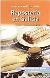 Repostería en Galicia: Lambetadas de onte a hoxe. 219 receitas