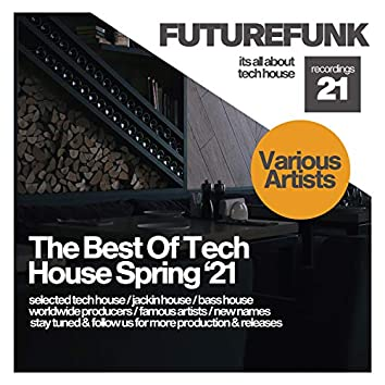 The Best Of Tech House (Spring '21)
