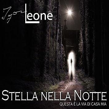 Stella nella notte (Questa è la via di casa mia)