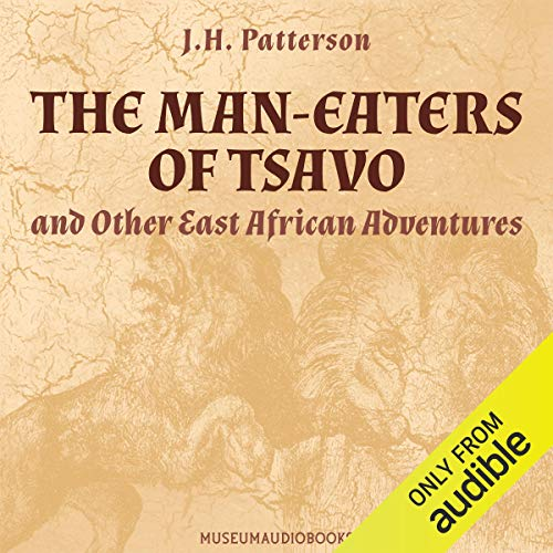 The Man-Eaters of Tsavo, and Other East African Adventures cover art