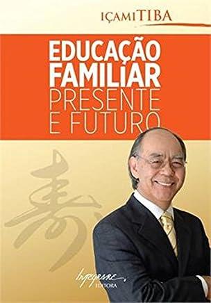 Educação Familiar. Presente e Futuro
