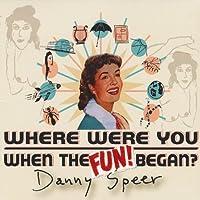 Where Were You When the Fun Began?
