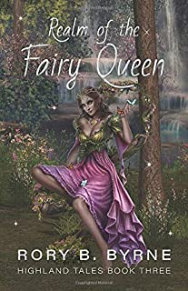 Realm of the Fairy Queen: Highland Tales Book 3