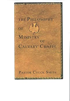 Paperback The Philosophy of Ministry of Calvary Chapel Book