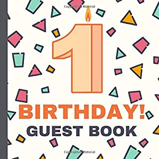 """1 Birthday Guest Book: 1st Birthday Anniversary Guests Logbook For Friends, Family and Visitors To Write In Best Wishes And Memories (8.5"""" X 8.5"""")"""