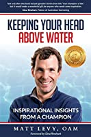 Keeping Your Head Above Water: Inspirational Insights From a Champion