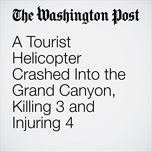 A Tourist Helicopter Crashed into the Grand Canyon, Killing 3 and Injuring 4 copertina