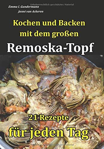 Kochen und Backen mit dem großen Remoska-Topf: 21 Rezepte für jeden Tag