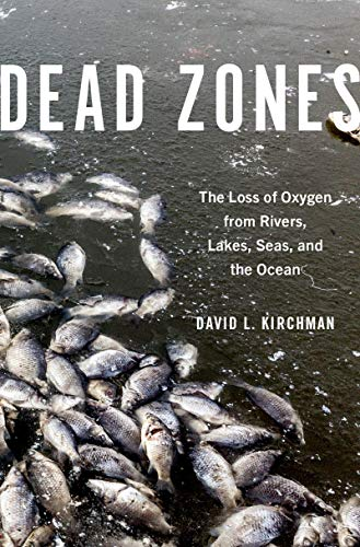 Dead Zones: The Loss of Oxygen from Rivers, Lakes, Seas, and the Ocean (English Edition)