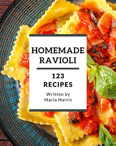 123 Homemade Ravioli Recipes: Welcome to Ravioli Cookbook (English Edition)