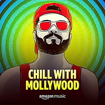 Chill with Mollywood