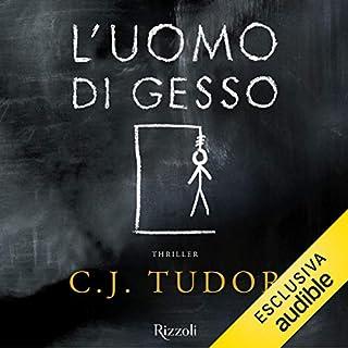 L'uomo di gesso                   Di:                                                                                                                                 C. J. Tudor                               Letto da:                                                                                                                                 Michele Maggiore                      Durata:  9 ore     327 recensioni     Totali 4,3