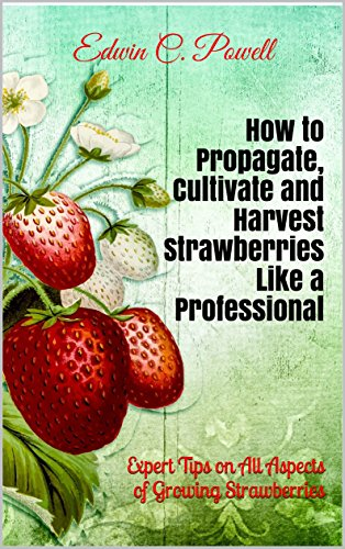 How to Propagate, Cultivate and Harvest...