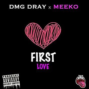 First Love (feat. Meeko)