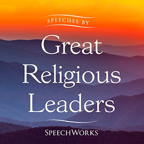 Speeches by Great Religious Leaders audiobook cover art