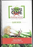 Square One Healing Cancer Coaching Program Guide Book
