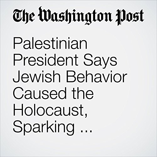 Palestinian President Says Jewish Behavior Caused the Holocaust, Sparking Condemnation copertina