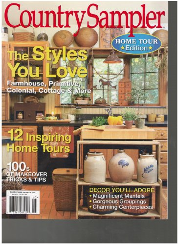 Country Sampler Magazine (the styles you love, Home tour edition 2011)