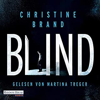 Blind     Milla Nova ermittelt 1              Autor:                                                                                                                                 Christine Brand                               Sprecher:                                                                                                                                 Martina Treger                      Spieldauer: 10 Std. und 43 Min.     136 Bewertungen     Gesamt 4,4
