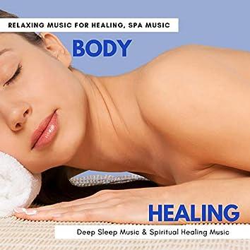 Body Healing - Relaxing Music For Healing, Spa Music, Deep Sleep Music & Spiritual Healing Music