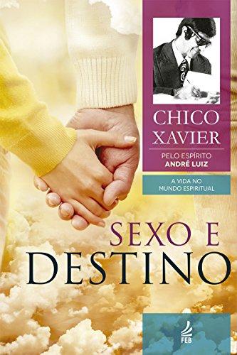 Sexo e destino (Coleção A vida no mundo espiritual Livro 12)